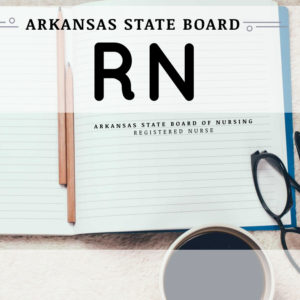 ( RN ) Registered Nurse - Arkansas Board