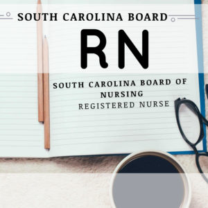 ( RN ) Registered Nurse - South Carolina Board