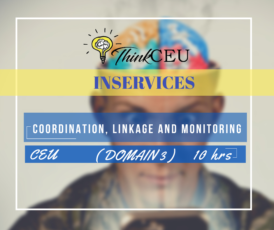 COORDINATION, LINKAGE AND MONITORING ( DOMAIN 3 ) – 10 HRS